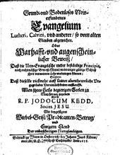 Grund- und Bodenloses new-erfundenes Evangelium Lutheri, Calvini und anderer, so vom alten Glauben abweichen