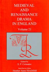 Medieval and Renaissance Drama in England: Volume 21