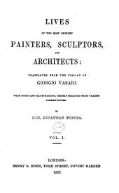 Lives of the Most Eminent Painters, Sculptors, and Architects: Volume 1