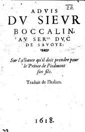 Aduis du Sieur Boccalin au Serme Duc de Savoye: sur l'alliance qu'il doit prendre pour le Prince de Piedmont son fils. Traduit de l'italien. [Supposititious.]