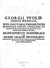 Georgii VVolffgangi Wedelii ... Propempticon Inaugurale De Morbo Crasso Hippocratis