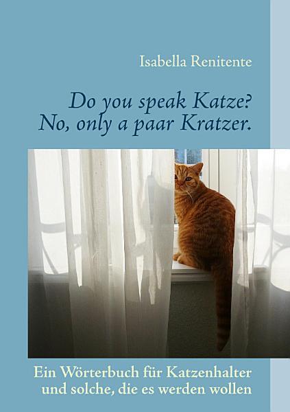 Do you speak Katze  No  only a paar Kratzer  PDF