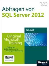 Abfragen von Microsoft SQL Server 2012   Original Microsoft Training f  r Examen 70 461 PDF