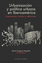 Urbanización y política urbana en Iberoamérica: Experiencias, análisis y reflexiones