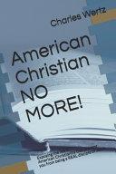 American Christian NO MORE!