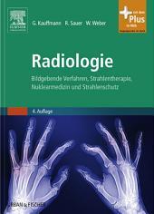 Radiologie: Bildgebende Verfahren, Strahlentherapie, Nuklearmedizin und Strahlenschutz, Ausgabe 4