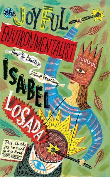 Download The Joyful Environmentalist Book