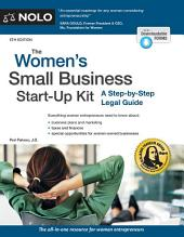 The Women's Small Business Start-Up Kit: A Step-by-Step Legal Guide, Edition 5