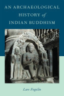 An Archaeological History of Indian Buddhism