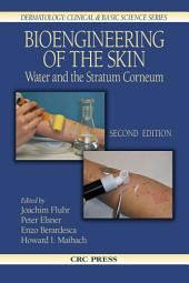 Bioengineering of the Skin: Water and the Stratum Corneum, 2nd Edition, Edition 2