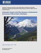 Geomorphic analysis of the river response to sedimentation downstream of Mount Rainier, Washington