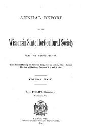 Annual Report of the Wisconsin State Horticultural Society: Volume 24