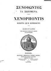 Ξ. τα σωζομενα. X. scripta quæ supersunt. [Edited by W. F. Dübner.] Gr.&Lat. Cum indicibus nominum et rerum locupletissimis [by J. M. Schottky?].