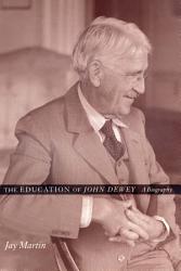 The Education Of John Dewey Book PDF