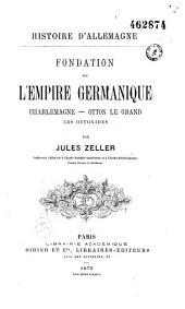Histoire d'Allemagne: fondation de l'empire germanique, Charlemagne - Otton le Grand -