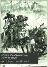 Stories of old renown, by Ascot R. Hope