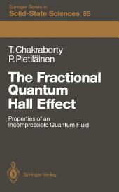 The Fractional Quantum Hall Effect: Properties of an Incompressible Quantum Fluid