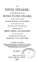 Young Speaker  an Introduction to the United States Speaker Designed to Furnish Exercises in Both Reading and Speaking for Pupils Between the Ages of Six and Fourteen       PDF