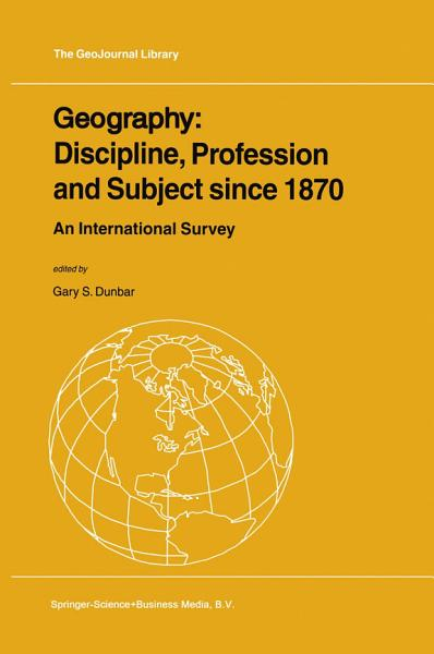 Geography  Discipline  Profession and Subject since 1870