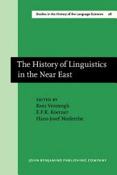 The History of Linguistics in the Near East