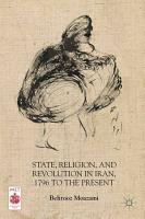 State  Religion  and Revolution in Iran  1796 to the Present PDF