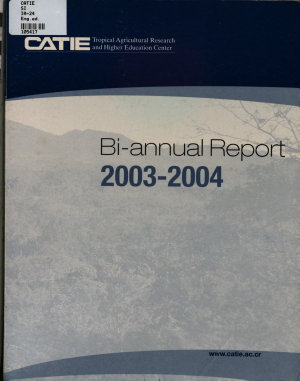 CATIE Tropical Agricultural Research and Higher Education Center Bi annual Report 2003 2004 PDF