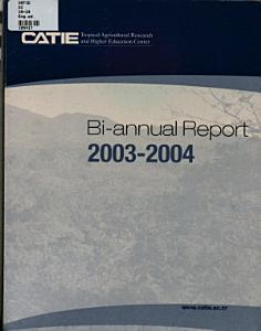 CATIE Tropical Agricultural Research and Higher Education Center Bi annual Report 2003 2004