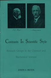 Contrasts in Scientific Style: Research Groups in the Chemical and Biochemical Sciences, Volume 191