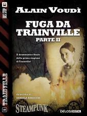 Fuga da Trainville: Trainville 5, Parte 2