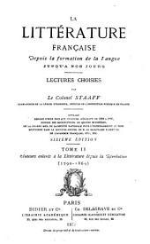 La littérature franc̜aise depuis la formation de la langue jusqu'à nos jours: Lectures choisies par le colonel Staaff, Volume2