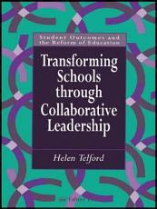 Transforming Schools Through Collaborative Leadership PDF