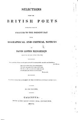 Selections from the British Poets from the time of Chaucer to the present day  with biographical and critical notices by D  L  Richardson PDF
