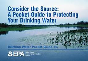 Consider the source a pocket guide to protecting your drinking water  PDF