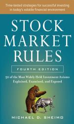 Stock Market Rules The 50 Most Widely Held Investment Axioms Explained Examined And Exposed Fourth Edition Book PDF