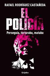 El policía: La guerra sucia no se olvida