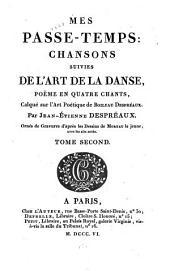 Mes passe-temps: chansons suivies de l'Art de la danse, poëme en quartre chants, calqué sur l'Art poétique de Boileau Despréaux, Volume2
