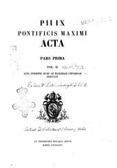 Pii 9. pontificis maximi Acta: Acta exhibens quae ad ecclesiam universam spectant, Volume 1