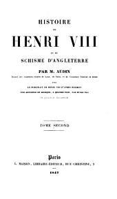 Histoire de Henri VIII et du schisme d'Angleterre: Volume2