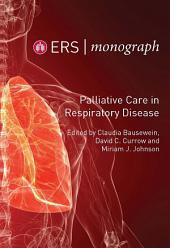 Palliative Care in Respiratory Disease: ERS Monograph