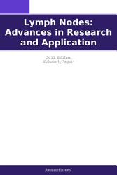 Lymph Nodes Advances In Research And Application 2011 Edition Book PDF