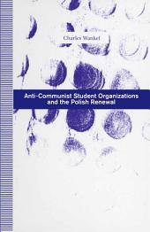 Anti-Communist Student Organizations and the Polish Renewal