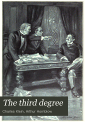 The Third Degree: A Narrative of Metropolitan Life