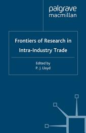 Frontiers of Research in Intra-Industry Trade