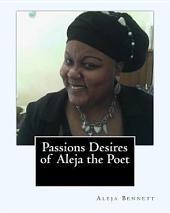 Passions Desires of Aleja the Poet