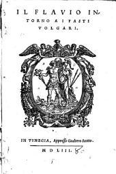 Il Flavio intorno ai fasti volgari. - Vinegia, Gualtero Scotto 1553