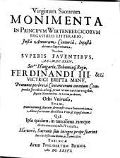 Virginum Sacrarum Monimenta in Principum Wirtenbergicorum ergastulo litterario: iusta annorum centuria, iniusta detenta captivitate ...