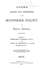 Cases argued and determined in the Supreme Court of Nova Scotia: Volume 15