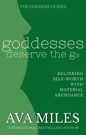 Goddesses Deserve the G's: Linking Self-Worth With Material Abundance