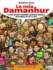 La mia Damanhur: La più grande comunità spirituale italiana raccontata da chi ci vive