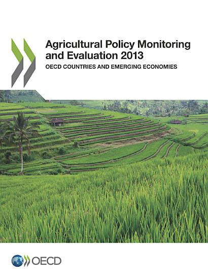 Agricultural Policy Monitoring and Evaluation 2013 OECD Countries and Emerging Economies PDF